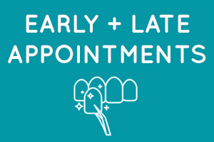 Early and Late Dental Appointments