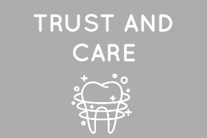 Dental practice trust and care